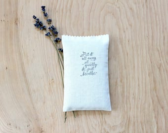 Just Breathe Lavender Sachet, Yoga Meditation Fitness Gifts for Her, Put it all away, sit quietly & just breathe.
