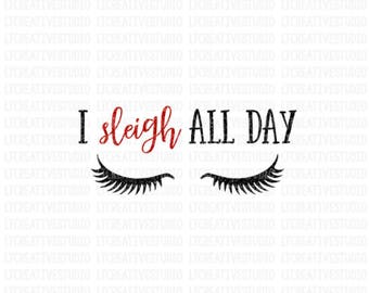 I Sleigh All Day SVG, Christmas SVG, Christmas Sweater Svg, Eyelashes SVG, Svg Files, Cricut, Silhouette Cut Files
