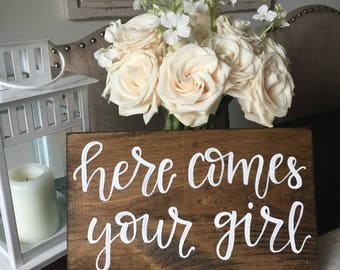 here comes your girl / rustic wood sign signage / ring bearer sign / flower girl sign / rustic wedding decor / HappyPlaque