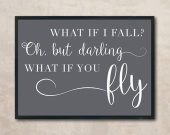 What If I Fall Sign, What If I Fall Printable, What If You Fly, Cuttable, SVG, Vinyl, Sticker, Digital File, DXF, Scalable, Print, Cut File