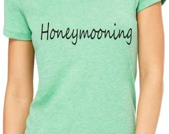 Honeymooning tshirt / womens honeymoon clothing / just married shirt / bride gift / just got married shirt / 2018 just married t-shirt