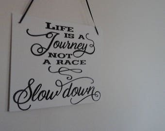 """Decorative Sign - Canvas Sign-Vinyl Sign-Motivational Sign-Inspirational Sign- """"  Life is a Journey not a Race  Slow Down"""""""