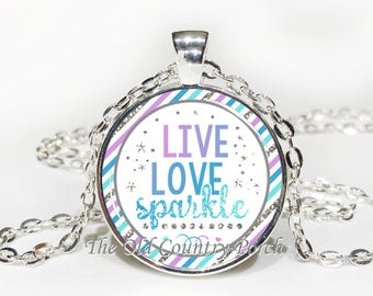 Live Love Sparkle -Glass Pendant Necklace/Inspirational/mothers day/bridal gift/Gift for her/girlfriend gift/friend gift/birthday gift/boho