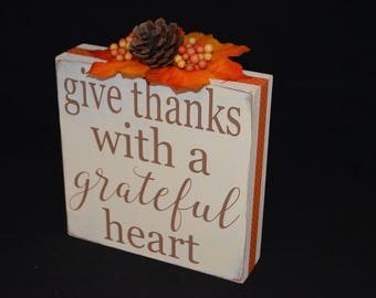 6x6 Wood Quote Block, give thanks with a grateful heart, Thanksgiving decor, Ready to ship, 8.00