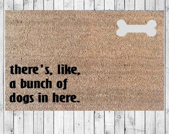 There's Like A Bunch Of Dogs In Here Doormat - Funny Doormat - Cute Door Mat - Custom Door Mat