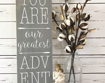 """You are our Greatest Adventure Wooden Sign, (24"""" x 7.25"""")"""