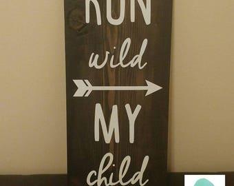 Run Wild My Child Woodland Arrow Nursery Toddler Wood Sign