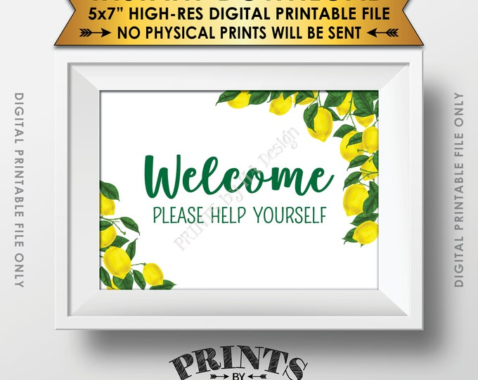 "Lemon Themed Welcome Sign, Welcome Please Help Yourself, Tuscan Garden Party, Tropical Summer Lemons, Italy, 5x7"" Printable Instant Download"