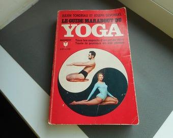 Le Guide Marabout du Yoga - Tous les aspects d'un art de vivre toute la pratique en 250 photos - julien tondrian et joseph devondel