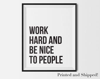 Work Hard and Be Nice to People - PHYSICAL art print |  handmade, typography, quotes, wall art, black and white, inspirational