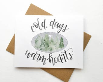 "Hand Lettered ""Cold Days Warm Hearts"" Christmas Card"