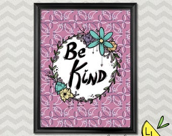 LDS Art, Be Kind Quote, Pink, Printable Art, Hand drawn, Positive Quotes,Printable Art Quotes,Kindness Quote, lds Decor,LDS gifts,LDS prints
