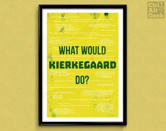 "What Would Kierkegaard Do? // Danish Philosopher, Existentialist Poster, Existentialism, Geek Nerd Decor, A2, A3, 12x16"", 18x24"" Unframed"
