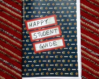 The Happy Student Guide. Zine for students. University student guide and advice. Tips on being happy at uni or college! College student