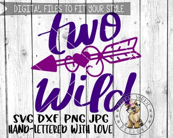 Two Wild Arrow  - Hand lettered - svg, dxf, png, jpg, 2nd, Birthday, Kids, too, Brush Lettering, Cricut, Studio Cutable file