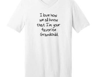 I Love How We All Know That I'm Your Favorite Grandchild - Men's V-neck