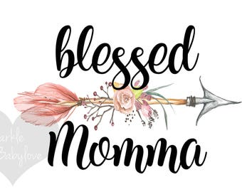 Blessed Momma, DIY iron on,Sublimation transfer, Ready to Press, Iron on Ready, htv printed, Thankful and blessed, Iron on Transfer