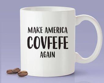 Make America Covfefe Again - Trump Twitter Joke Mug [Gift Idea - Makes A Fun Present] [For Him / For Her]