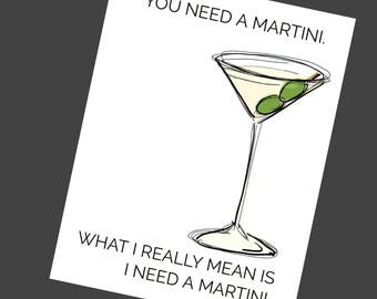 YOU NEED A MARTINI
