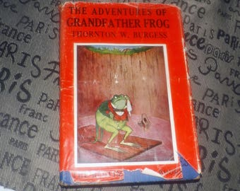 Vintage (c.1943) hard-cover book The Adventures of Grandfather Frog by Thornton W. Burgess. Published by McClelland & Stewart. Complete.