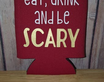 Eat drink and be scary can cooler