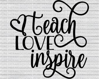 Teach Love Inspire SVG, Teach SVG, Teacher Svg, Teacher Appreciation SVG, Teach Shirt Design, Teach svg, Cricut Cut File, Svg Design