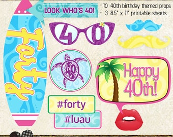 Photo Booth Props, HAWAIIAN LUAU 40th BIRTHDAY, party, selfie station, printable sheets, instant download