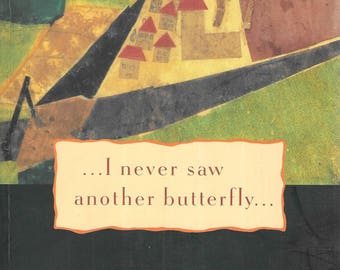 I Never Saw Another Butterfly: Children's Drawings and Poems from Terezin Concentration Camp 1942-1944  Hana Volavkova