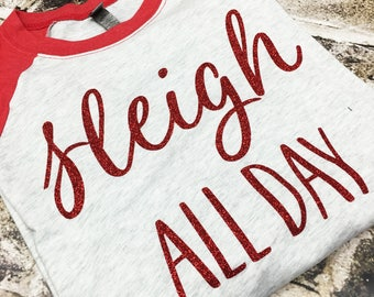 Sleigh All Day, Baseball Jersey, Holiday Shirt, Christmas Shirt, Santa, Baseball Shirt, Raglan Shirt, Slay