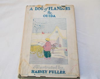A Dog of Flanders by Ouida with Illustrations by Harvey Fuller, Dated 1931, Classic Children's Book from the 1930s