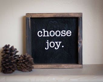 Wood sign,  CHOOSE JOY, wooden sign home decor rustic distressed farmhouse