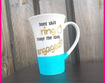 Does This Ring Make Me Look Engaged? Glitter Announcement Mug (480ml)