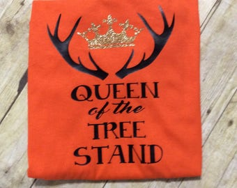 Queen of the Tree Stand Shirt, Ladies Queen of the Tree Stand Shirt, Girls Queen of the Tree Stand Shirt, Deer Hunting Shirt