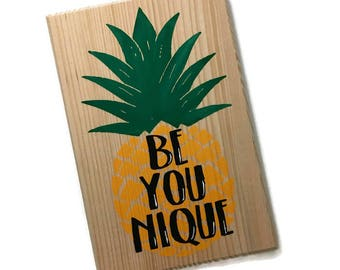 be you unique - beyouunique sign - pineapple decor - pineapple gifts - pineapple signs - pineapple quote signs - pineapple art - tropical