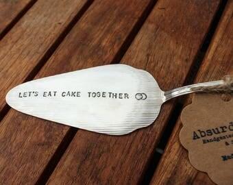 """Hand-stamped vintage cake lifter / / """"Let it eat cake together"""""""