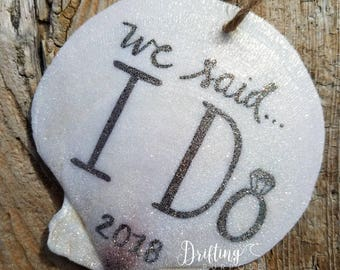 We said I Do! Beach Ornament, Just Married Ornament, Wedding Ornament, Our First Christmas, Bridal Shower Gift, Beach Coastal Wedding Gift