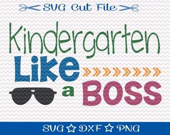 First Day of School SVG File / Beginning of School Year / Svg for Teachers / Kindergarten svg / Kindergarten Like a Boss