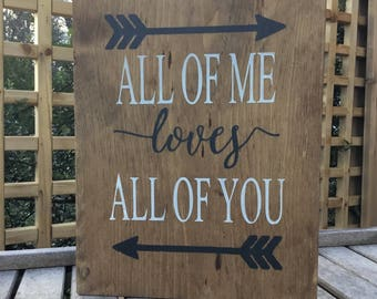 All of me loves all of you,wood sign,romantic saying,Gallery Walll art,Wood wall art,wall hanging,Anniversary gift,wedding prop,love sign