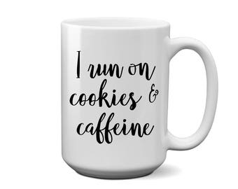 I Run on Cookies & Caffeine Coffee Mug