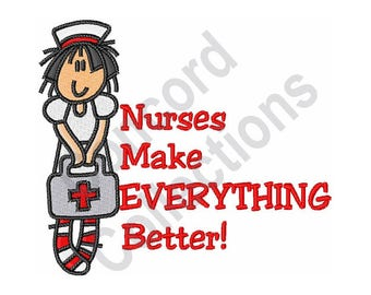 Nurse - Machine Embroidery Design, Nurses Make Everything Better - Machine Embroidery Design