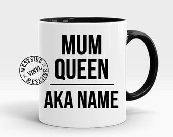 Mum Queen, Mum Mug, AKA, Funny GIfts, Novelty Mugs, Coffee Mugs, Novelty Gift, Printed Both Sides