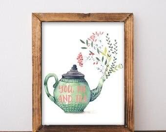 ON SALE Tea Print - 11x14 - Printable Art - You Me And Tea - Tea Printable - Tea Art - Kitchen Prints - Kitchen Wall Art - Tea Quote - Tea L
