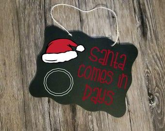 Christmas countdown, Christmas sign, Days til Christmas, Santa comes in, countdown sign, holiday chalkboard, Christmas decor, Christmas sign