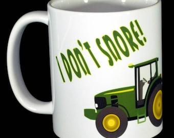 Mug - Tractor - I Dont Snore! I Just Dream I'm a Tractor Mug Farming Farmer