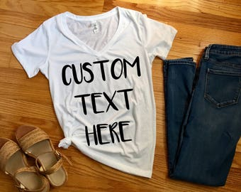 Custom Women's Funny V-neck Tshirt, custom text women's t-shirt, custom graphic tee, funny custom women's shirt, custom christmas tshirt