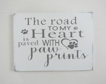 Pet Sign/Paw Print Sign/Dog Sign/Cat Sign/Pet Lover Sign/Road To My Heart Pet Sign
