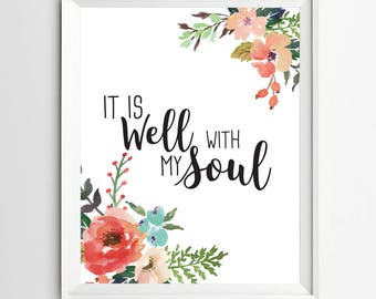 It's well with my soul print calligraphy art printable Wall decor quote prints inspiration quote print wall art print INSTANT DOWNLOAD