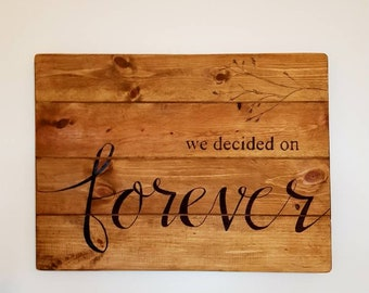 We decided on forever plaque