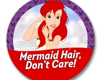 "The Little Mermaid Ariel ""Mermaid Hair, Don't Care!"" Inspired Disney Parks I'm Celebrating 3"" Pinback Button"