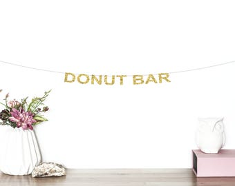 Donut Bar Glitter Banner | Wedding Banner | Donut Wall | Sweets Table Banner | Dessert Table Banner | Donut Party Decor | Candy Buffet